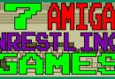 7 Amiga Wrestling Games